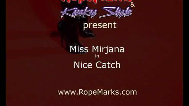 Miss Mirjana, Nice Catch