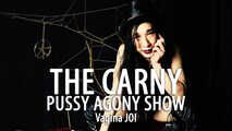 The Carny - Pussy Agony Show (JOI/BDSM Instructions for Vagina Owners)
