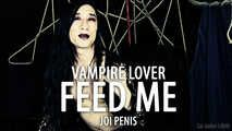 Vampire Lover: Feed Me (JOI for Penis Owners)