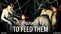 The Embrace Vol 2 - To Feed Them - w/Eve X