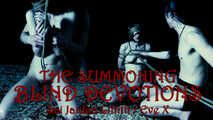 The Summoning: Blind Devotions - w/Eve X