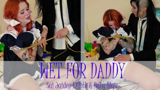 Wet for Daddy - w/Baby Blair