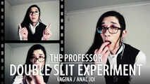 The Professor - Double Slit Experiment (JOI for Vagina Owners)