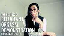 The Professor - Reluctant Orgasm Demonstration (non-gendered JOI)