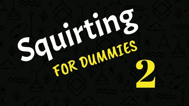 Squirting for Dummies 2 - Foxy Kitty - Full Scene