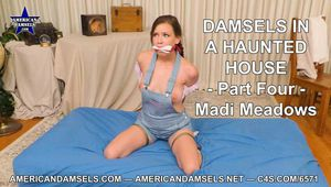 Damsels In A Haunted House - Part Four - Madi Meadows