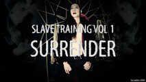 Slave Training Vol 1 - Surrender (BDSM Instruction)