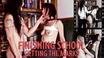 Finishing School - Getting the Marks - w/Eve X