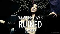 Vampire Lover: RUINED (JOI for Vagina Owners)
